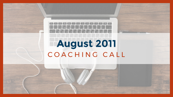 Coaching Call: August 2011