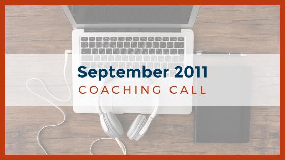 Coaching Call: September 2011