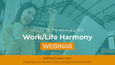 Secrets to Achieving Work/Life Harmony