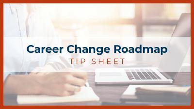Career Change Roadmap Tip Sheet