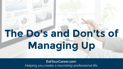 The Do's and Don'ts of Managing Up